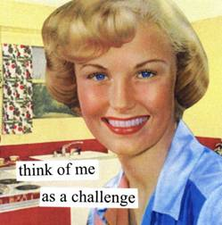 Think Of Me As A Challenge Magnet