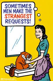 Sometimes Men Make The Strangest Requests Poster