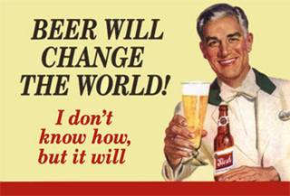 Beer Will Change The World Magnet