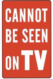 Cannot Be Seen On TV Poster
